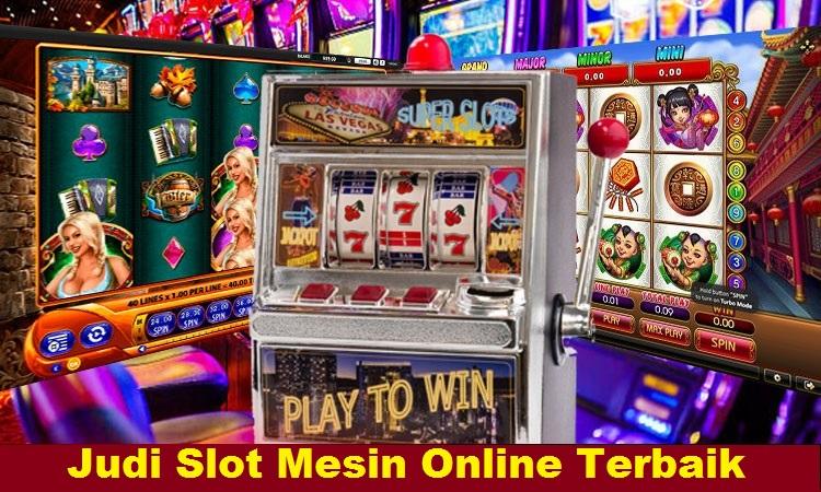 Judi Slot Mesin Online Terbaik