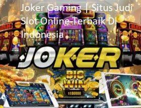 Joker Gaming | Situs Judi Slot Online Terbaik Di Indonesia