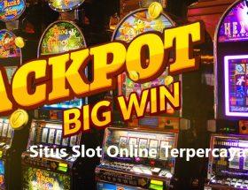 Situs Slot Online Terpercaya