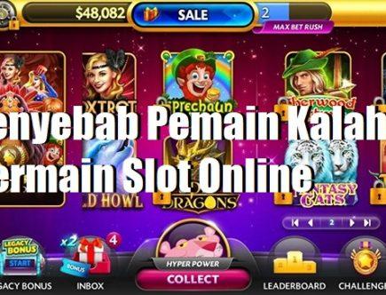 Penyebab Pemain Kalah Bermain Slot Online