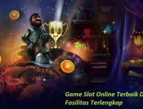 Game Slot Online Terbaik Dengan Fasilitas Terlengkap